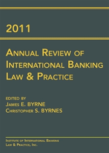 2011 Annual Review of International Banking Law an...